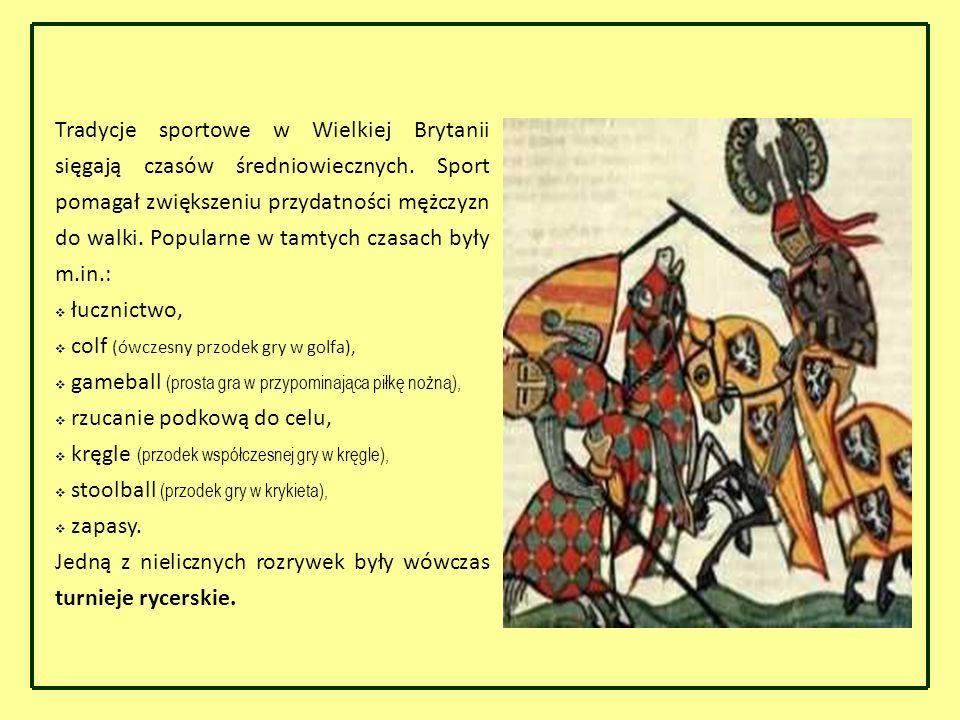 Tradycje sportowe w Wielkiej Brytanii sięgają czasów średniowiecznych