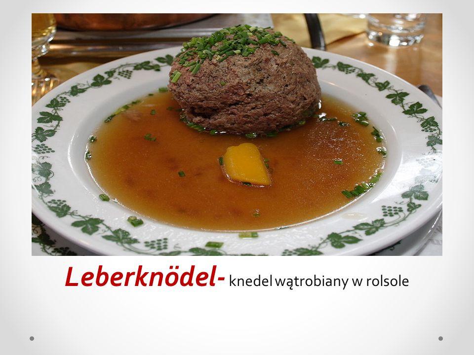 Leberknödel- knedel wątrobiany w rolsole