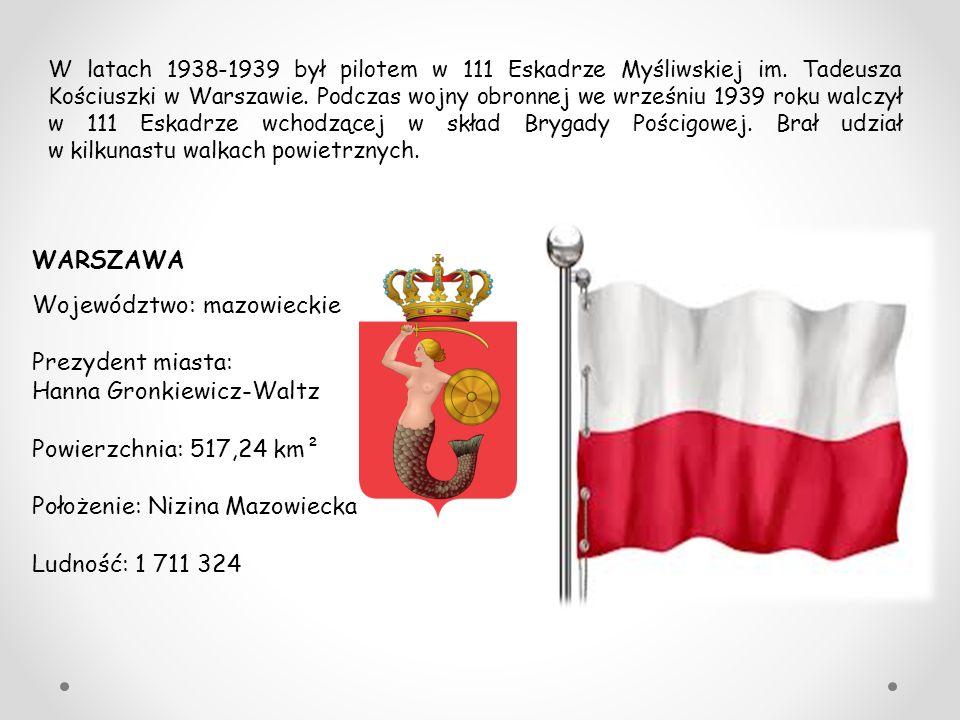 Województwo: mazowieckie Prezydent miasta: Hanna Gronkiewicz-Waltz