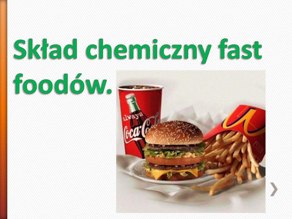 Skład chemiczny fast foodów.