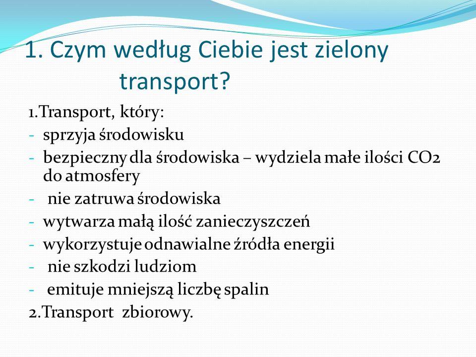 1. Czym według Ciebie jest zielony transport