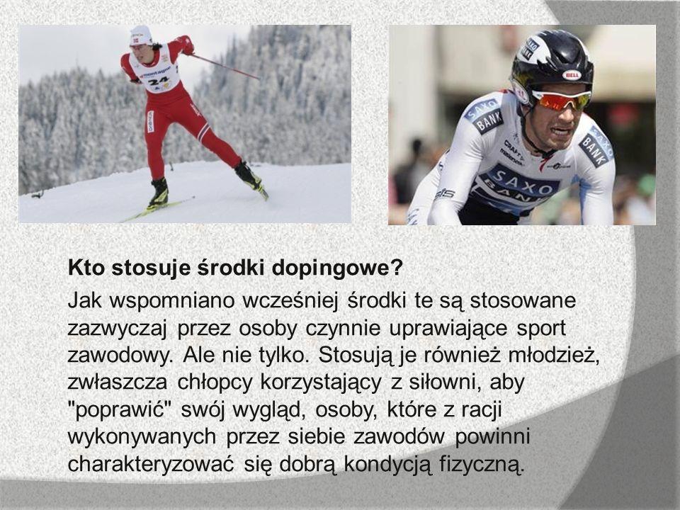 A Kto stosuje środki dopingowe