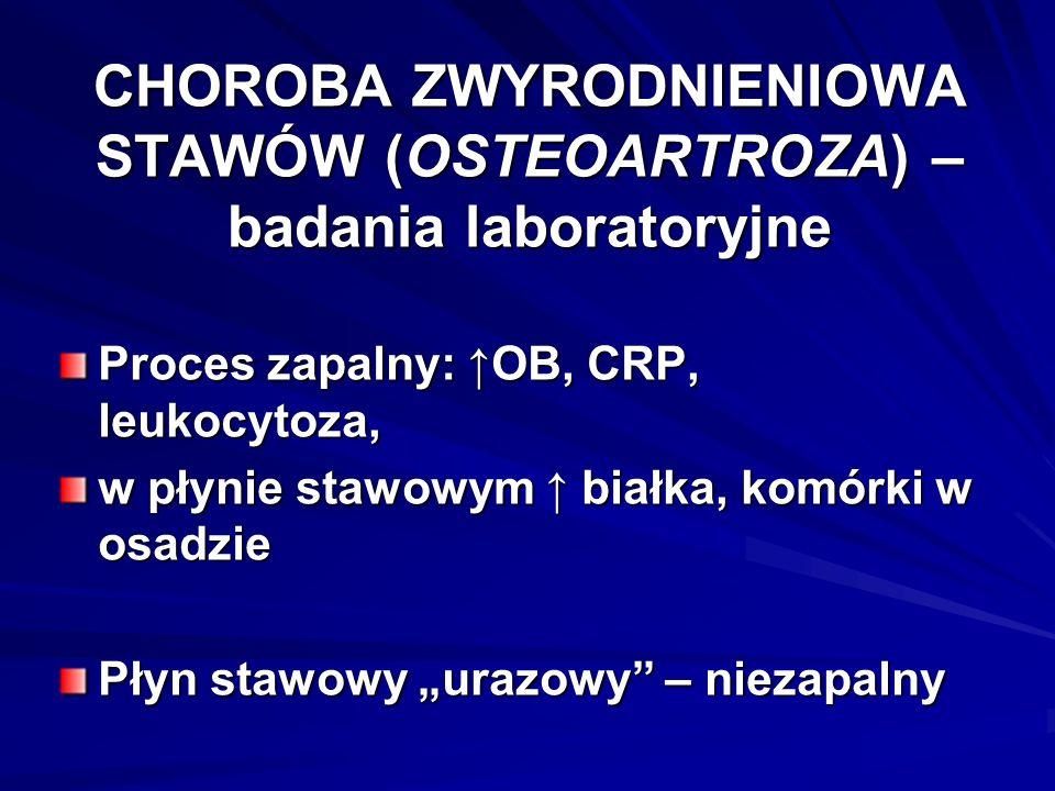 CHOROBA ZWYRODNIENIOWA STAWÓW (OSTEOARTROZA) – badania laboratoryjne