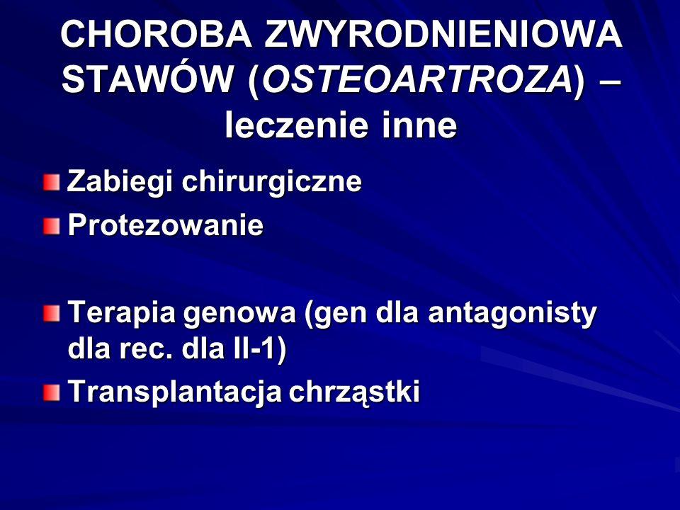 CHOROBA ZWYRODNIENIOWA STAWÓW (OSTEOARTROZA) – leczenie inne