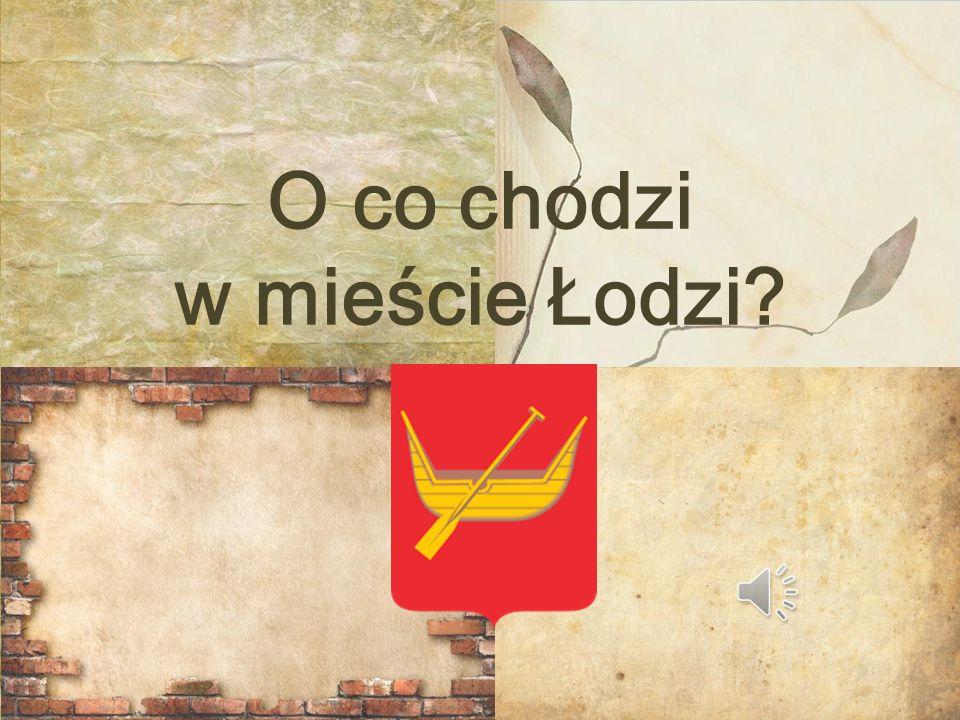 O co chodzi w mieście Łodzi