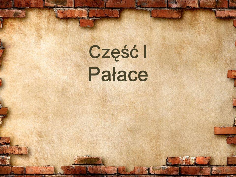 Część I Pałace
