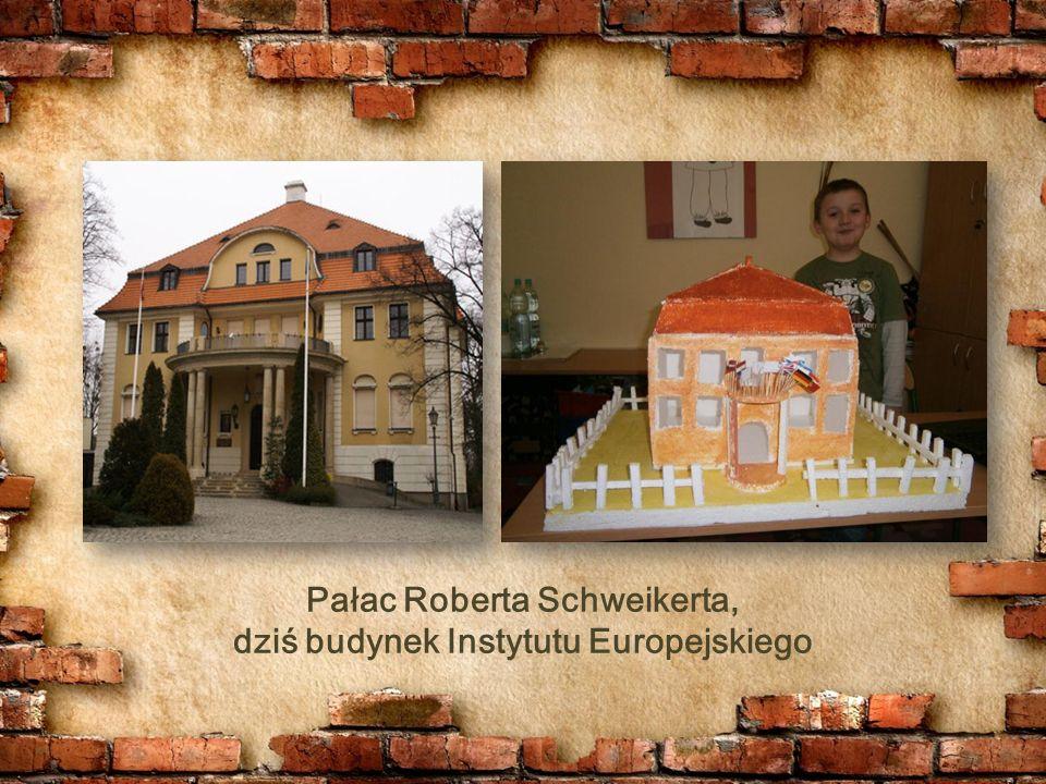 Pałac Roberta Schweikerta, dziś budynek Instytutu Europejskiego