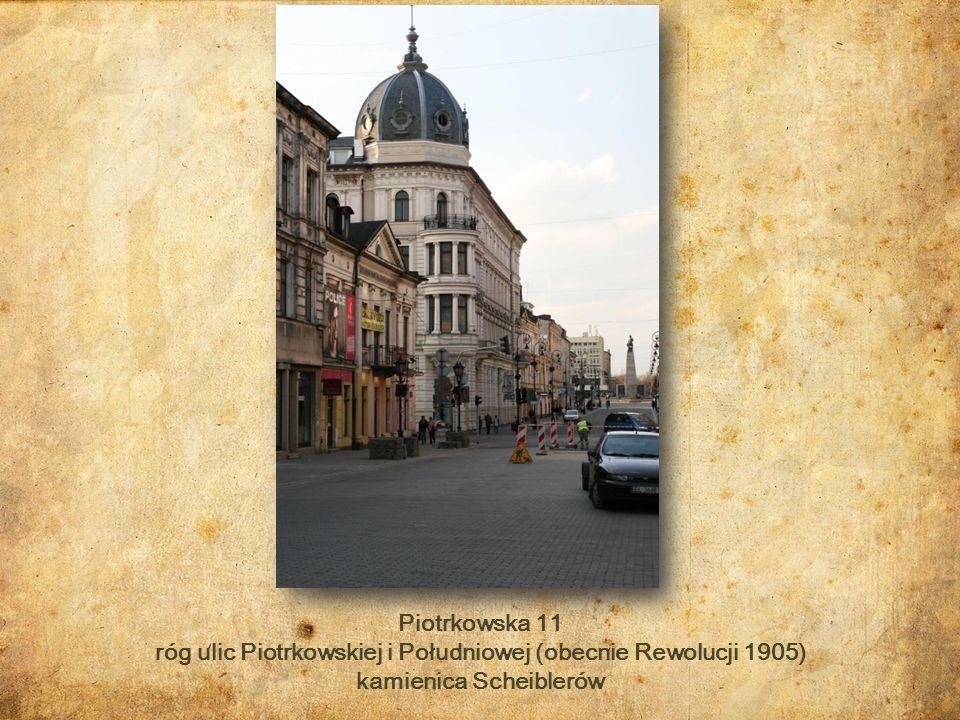 róg ulic Piotrkowskiej i Południowej (obecnie Rewolucji 1905)