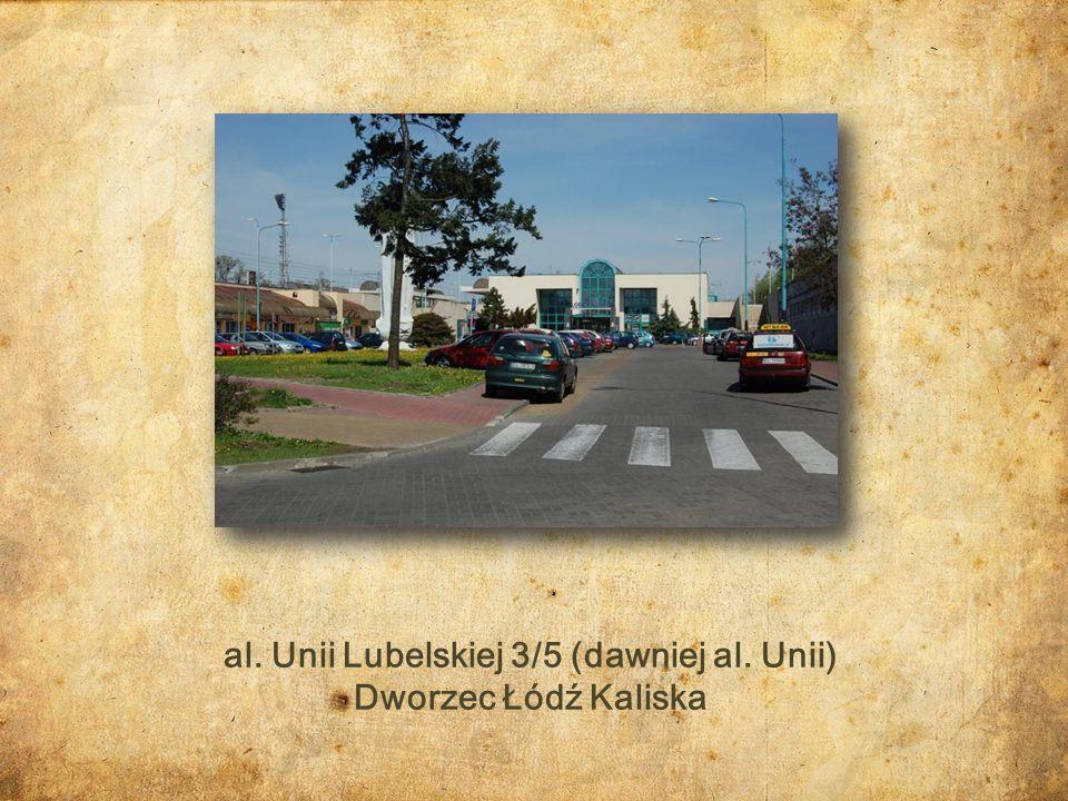 al. Unii Lubelskiej 3/5 (dawniej al. Unii)