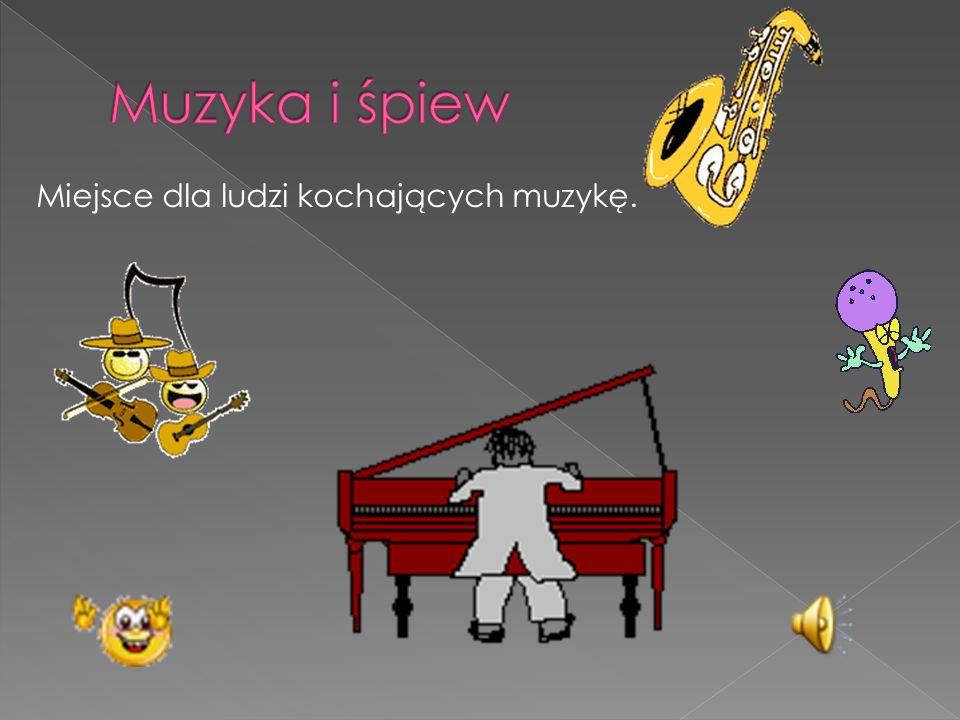 Muzyka i śpiew Miejsce dla ludzi kochających muzykę.