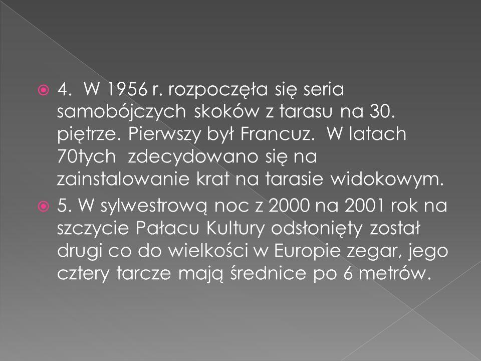 4. W 1956 r. rozpoczęła się seria samobójczych skoków z tarasu na 30
