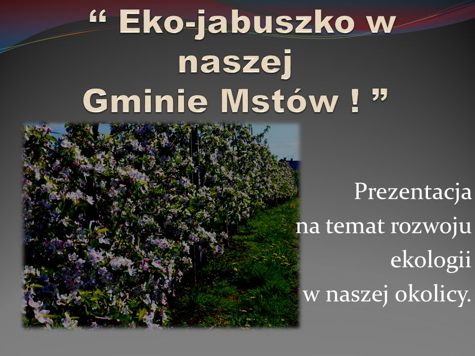 '' Eko-jabuszko w naszej Gminie Mstów !