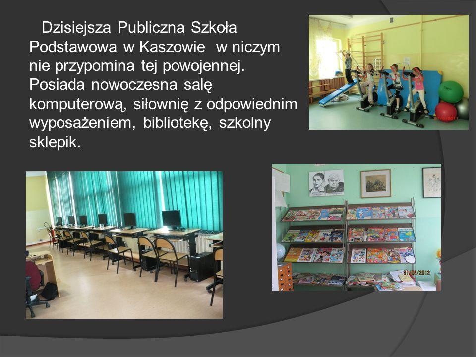 Dzisiejsza Publiczna Szkoła Podstawowa w Kaszowie w niczym nie przypomina tej powojennej.