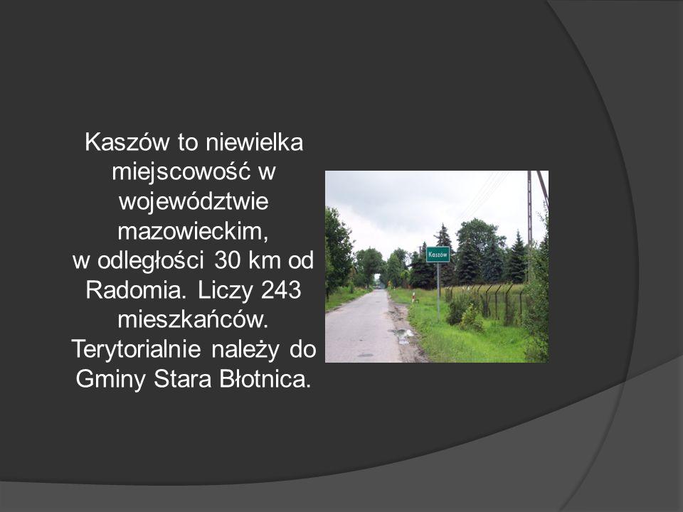 Kaszów to niewielka miejscowość w województwie mazowieckim, w odległości 30 km od Radomia.