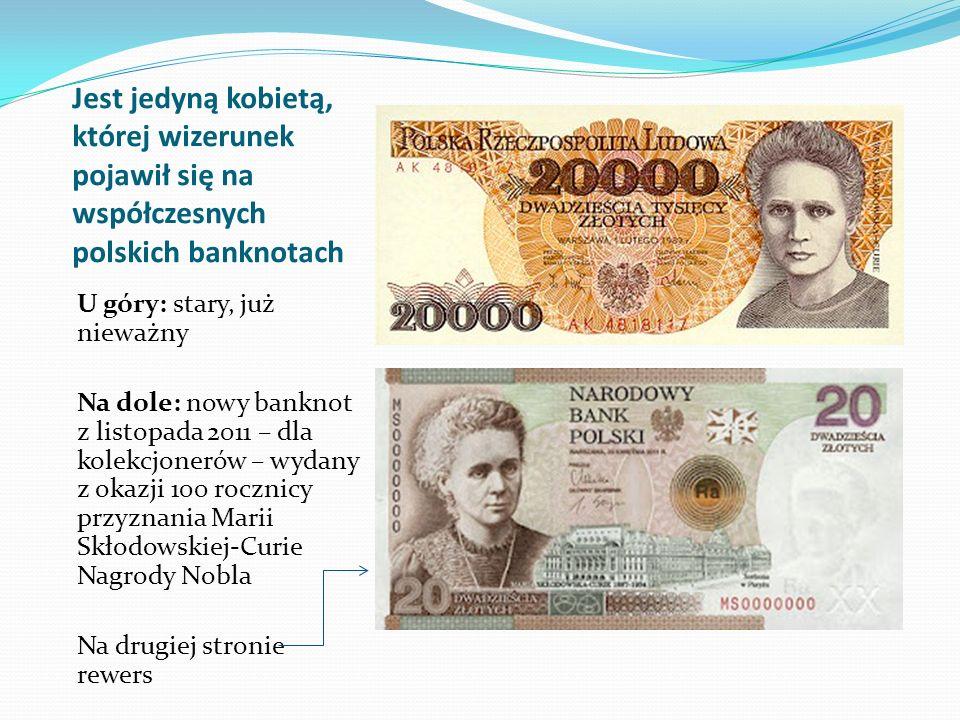 Jest jedyną kobietą, której wizerunek pojawił się na współczesnych polskich banknotach