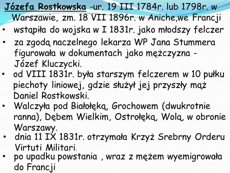 Józefa Rostkowska -ur. 19 III 1784r. lub 1798r. w Warszawie, zm
