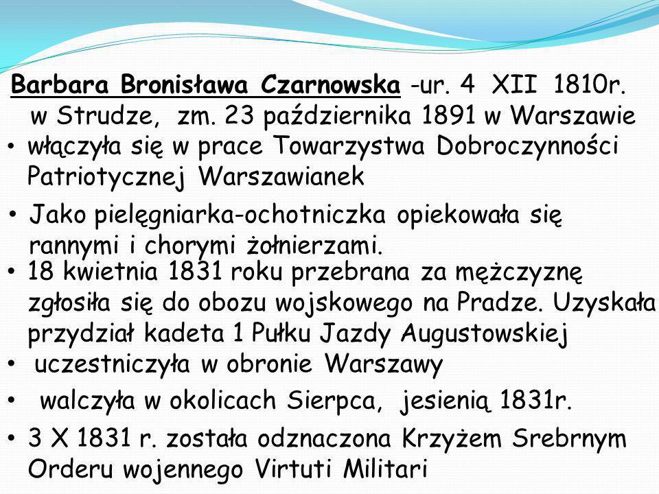Barbara Bronisława Czarnowska -ur. 4 XII 1810r. w Strudze, zm