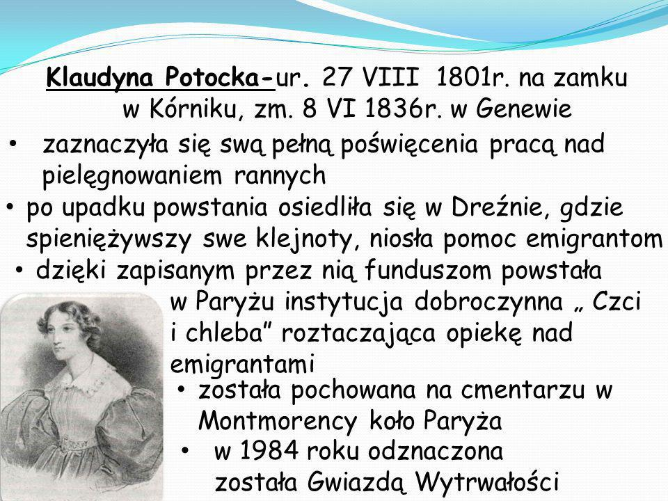 Klaudyna Potocka-ur. 27 VIII 1801r. na zamku w Kórniku, zm. 8 VI 1836r