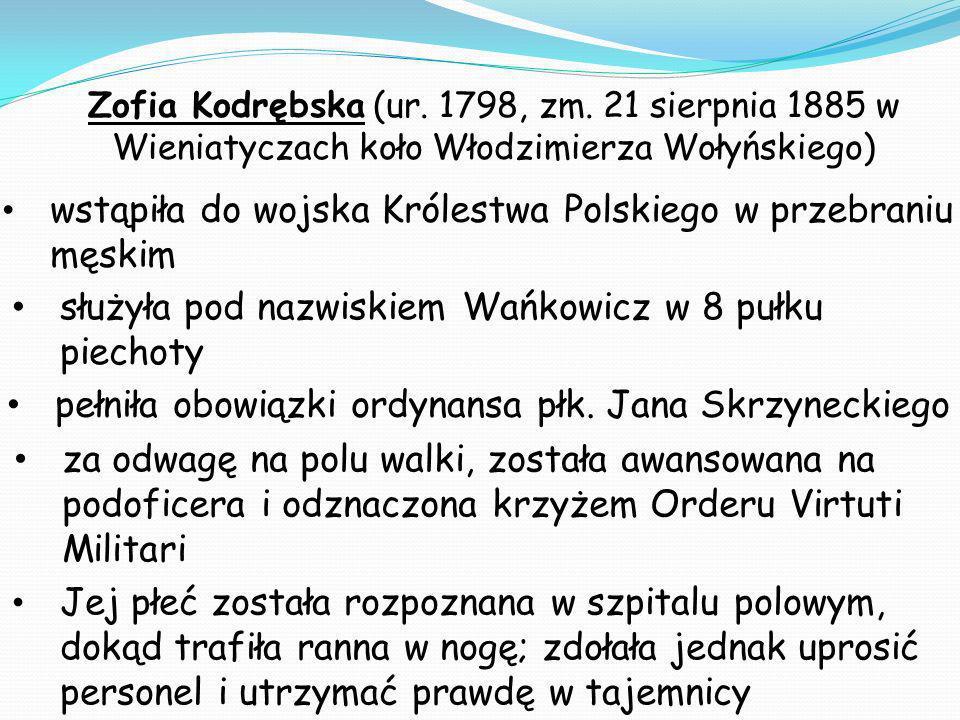 wstąpiła do wojska Królestwa Polskiego w przebraniu męskim