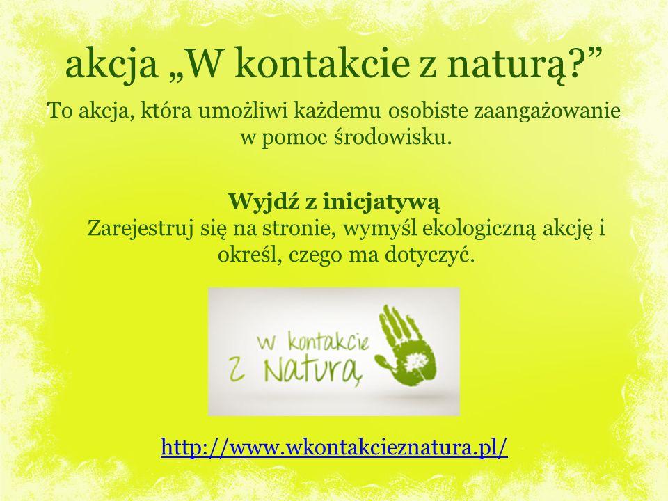"""akcja """"W kontakcie z naturą"""