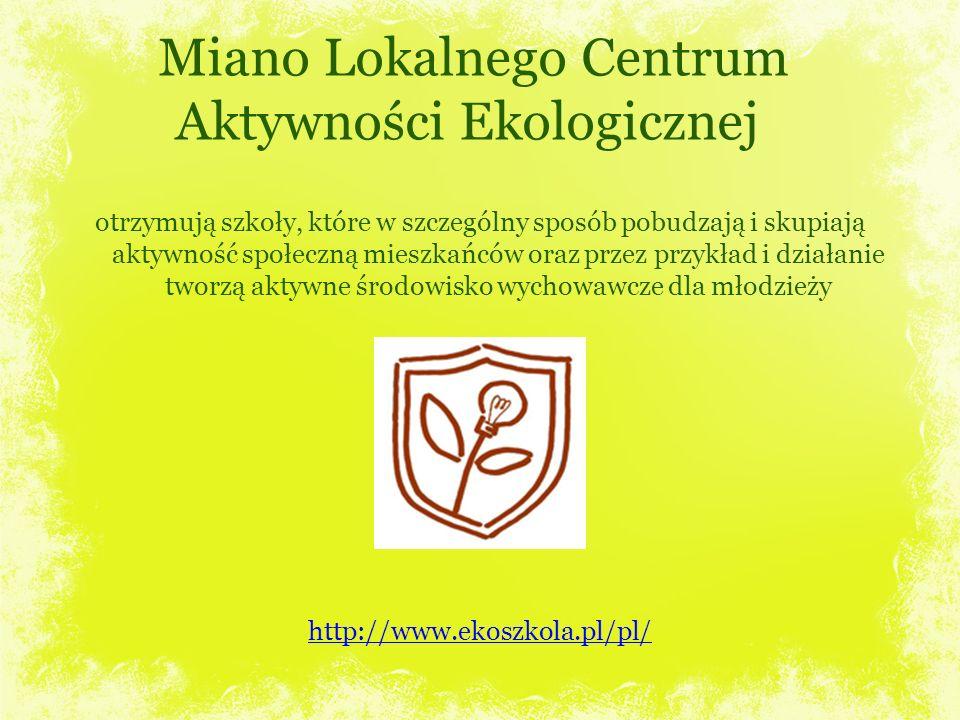 Miano Lokalnego Centrum Aktywności Ekologicznej