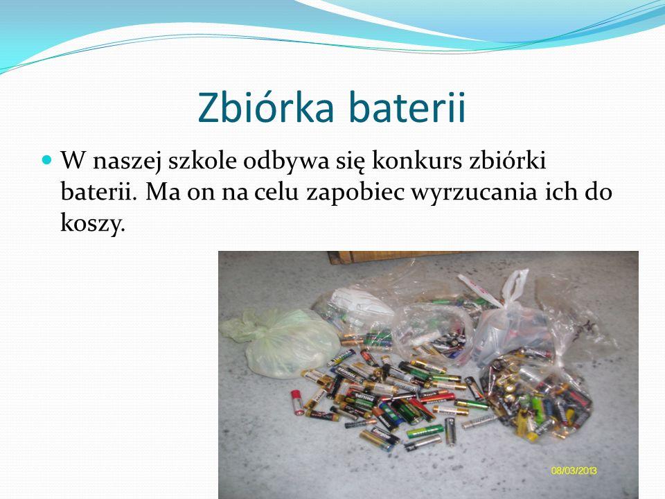 Zbiórka baterii W naszej szkole odbywa się konkurs zbiórki baterii.