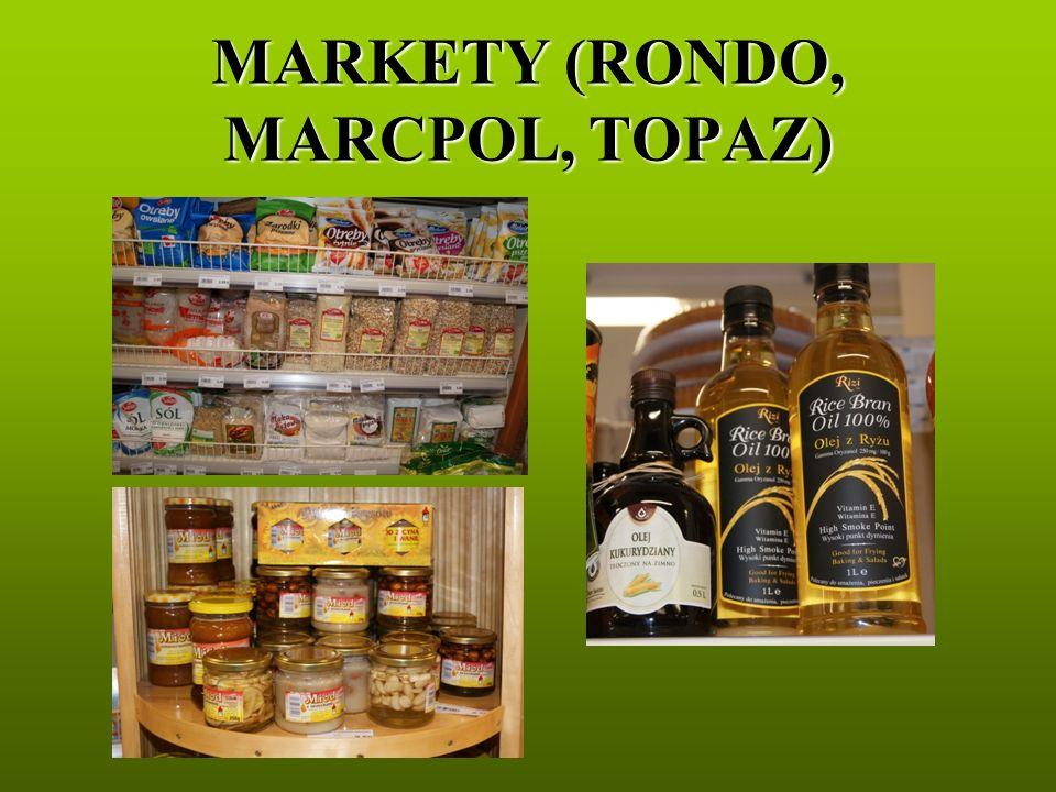 MARKETY (RONDO, MARCPOL, TOPAZ)