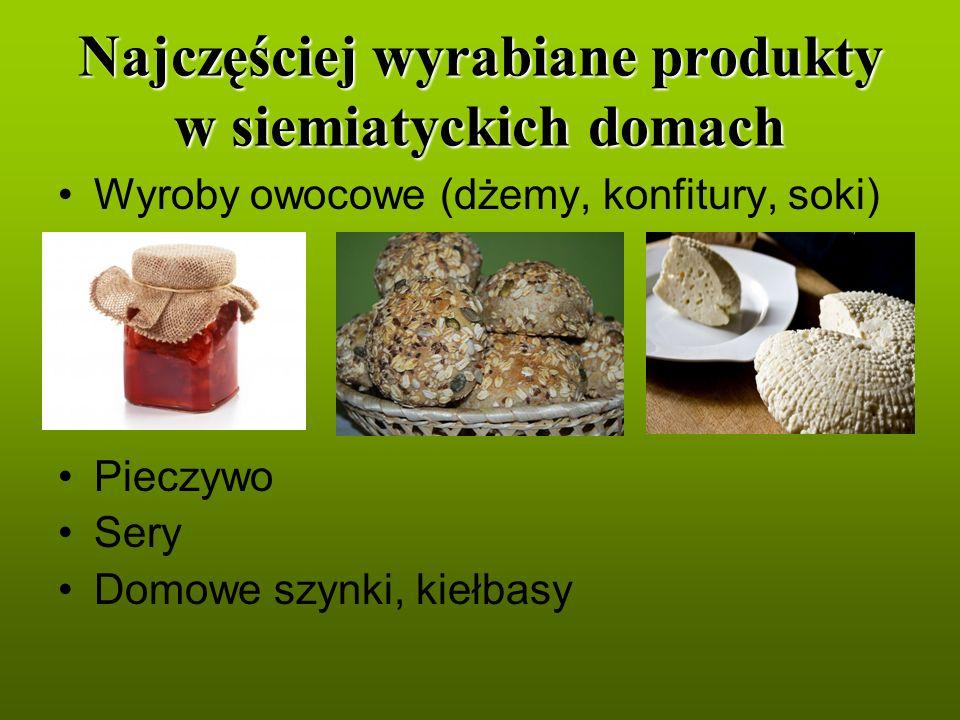 Najczęściej wyrabiane produkty w siemiatyckich domach