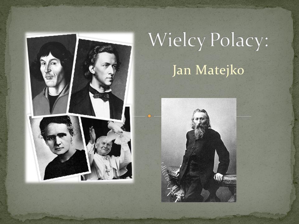 Wielcy Polacy: Jan Matejko