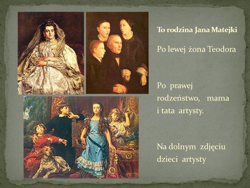 To rodzina Jana Matejki