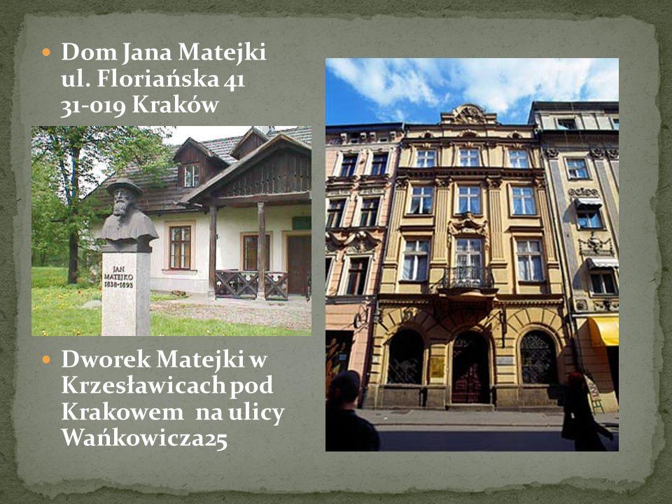 Dom Jana Matejki ul. Floriańska 41 31-019 Kraków