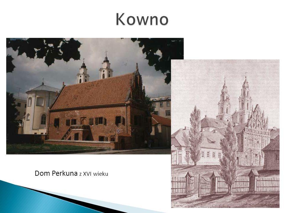 Kowno Dom Perkuna z XVI wieku