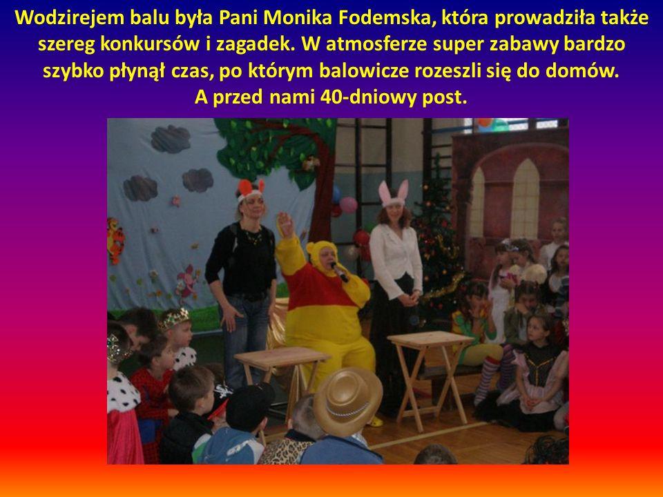 Wodzirejem balu była Pani Monika Fodemska, która prowadziła także szereg konkursów i zagadek.