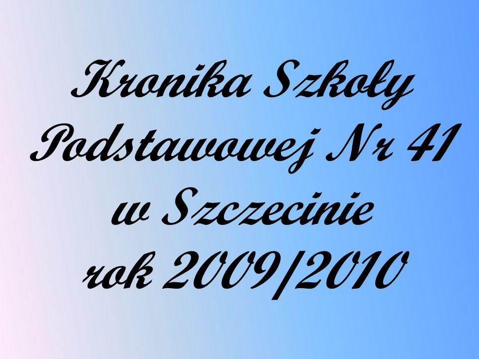 Kronika Szkoły Podstawowej Nr 41 w Szczecinie rok 2009/2010