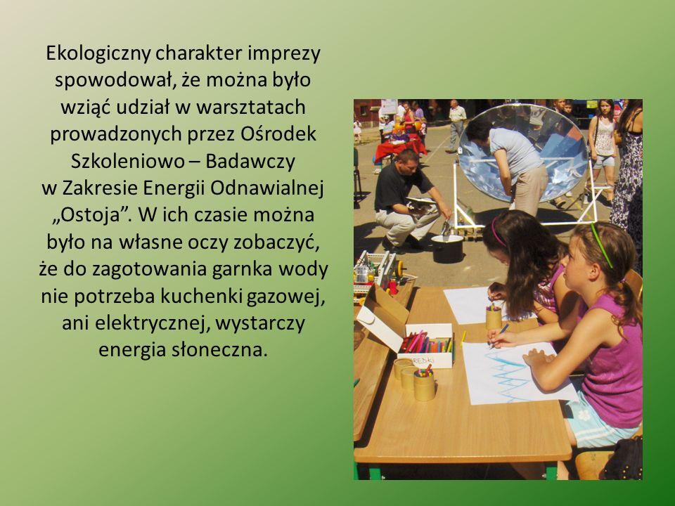 """Ekologiczny charakter imprezy spowodował, że można było wziąć udział w warsztatach prowadzonych przez Ośrodek Szkoleniowo – Badawczy w Zakresie Energii Odnawialnej """"Ostoja ."""