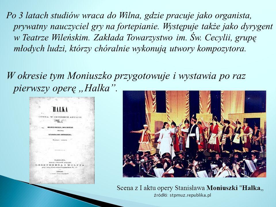 Po 3 latach studiów wraca do Wilna, gdzie pracuje jako organista, prywatny nauczyciel gry na fortepianie. Występuje także jako dyrygent w Teatrze Wileńskim. Zakłada Towarzystwo im. Św. Cecylii, grupę młodych ludzi, którzy chóralnie wykonują utwory kompozytora.