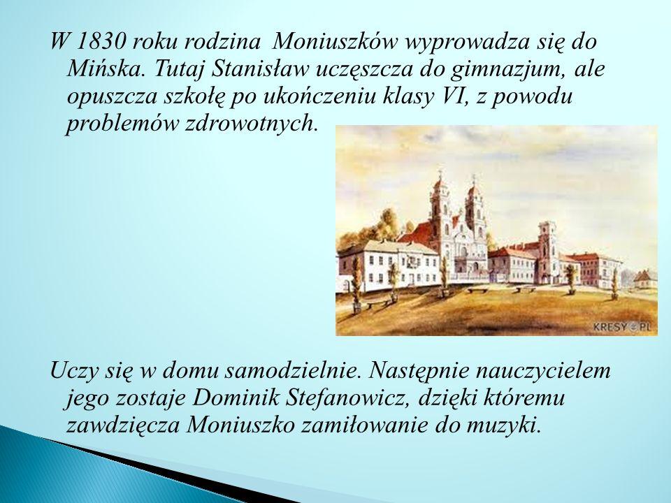 W 1830 roku rodzina Moniuszków wyprowadza się do Mińska
