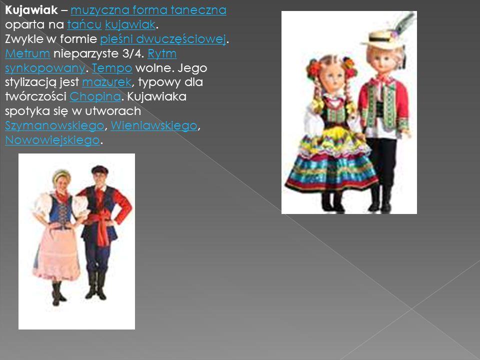 Kujawiak – muzyczna forma taneczna oparta na tańcu kujawiak.
