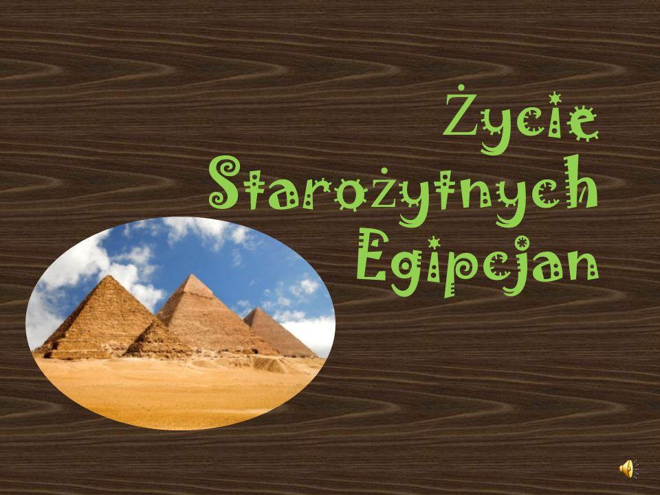 Życie Starożytnych Egipcjan