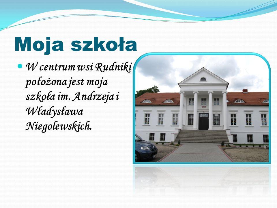 Moja szkoła W centrum wsi Rudniki położona jest moja szkoła im.