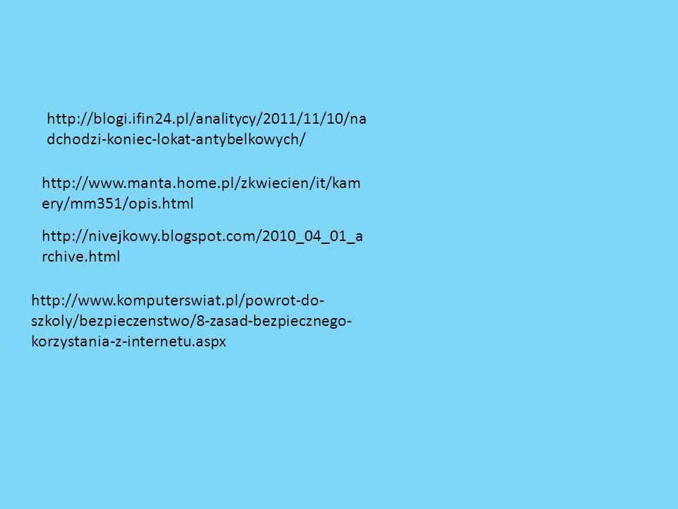 http://blogi.ifin24.pl/analitycy/2011/11/10/nadchodzi-koniec-lokat-antybelkowych/ http://www.manta.home.pl/zkwiecien/it/kamery/mm351/opis.html.