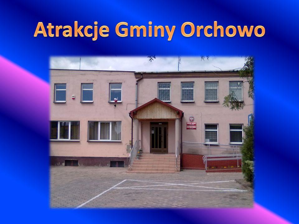 Atrakcje Gminy Orchowo