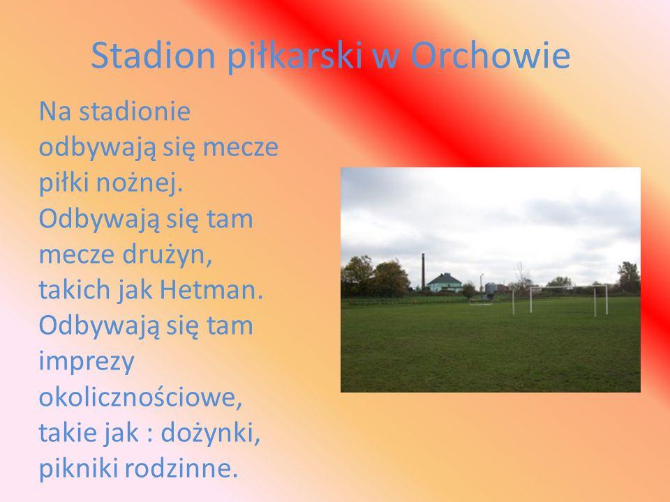 Stadion piłkarski w Orchowie