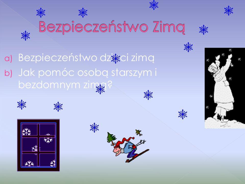 Bezpieczeństwo Zimą Bezpieczeństwo dzieci zimą