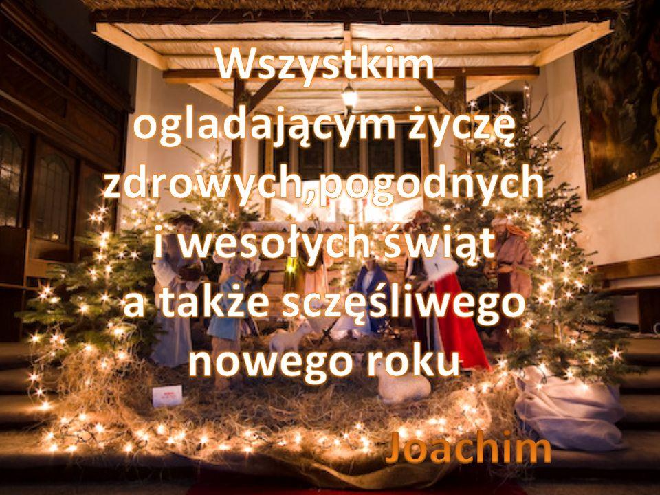 Wszystkim ogladającym życzę a także sczęśliwego nowego roku