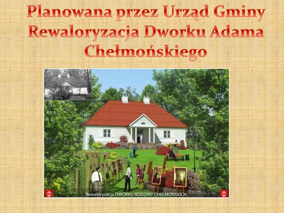 Planowana przez Urząd Gminy Rewaloryzacja Dworku Adama Chełmońskiego