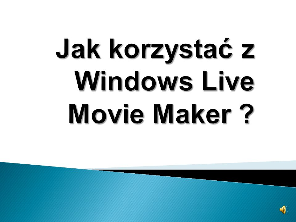 Jak korzystać z Windows Live Movie Maker