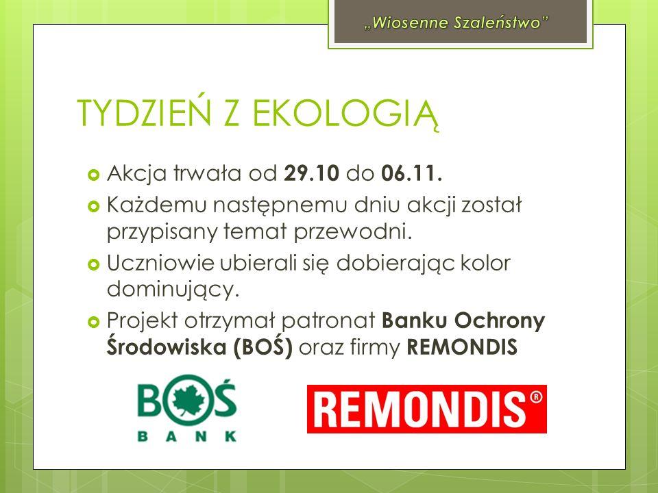 TYDZIEŃ Z EKOLOGIĄ Akcja trwała od 29.10 do 06.11.