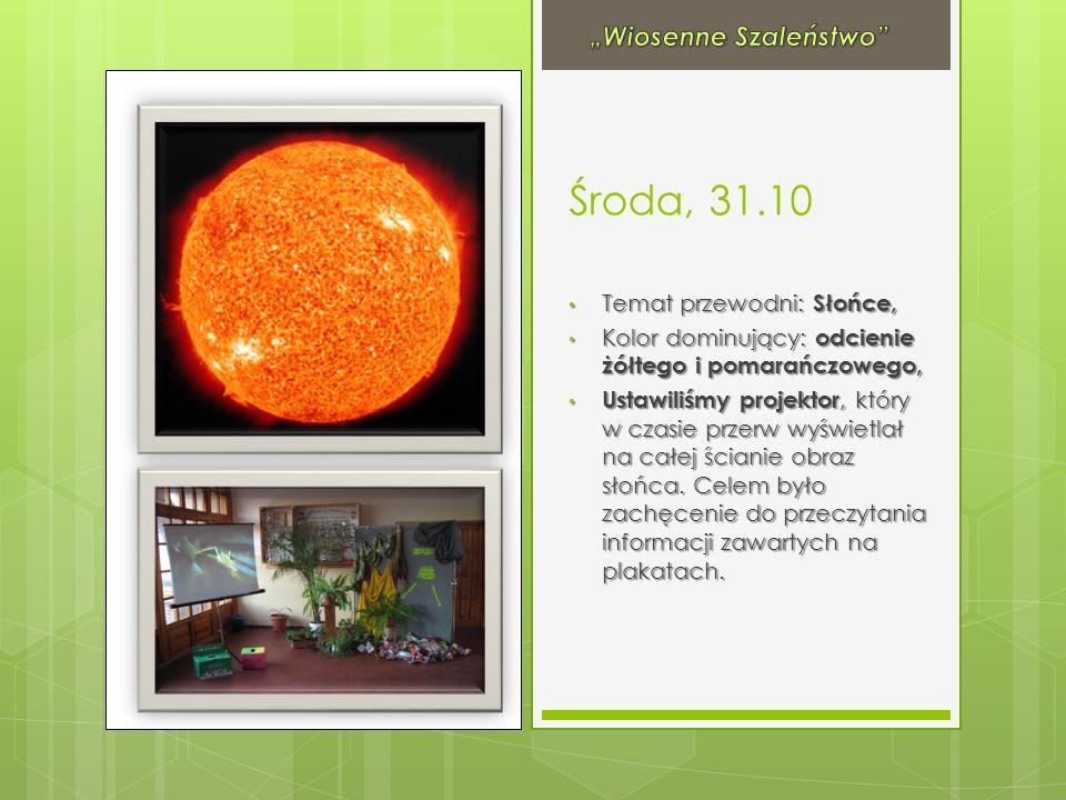 """Środa, 31.10 """"Wiosenne Szaleństwo Temat przewodni: Słońce,"""