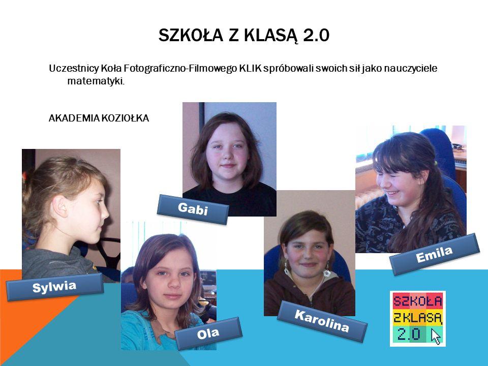 SZKOŁA Z KLASĄ 2.0 Gabi Emila Sylwia Karolina Ola
